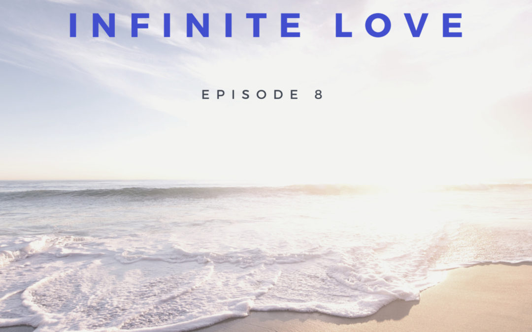 8: Infinite Love
