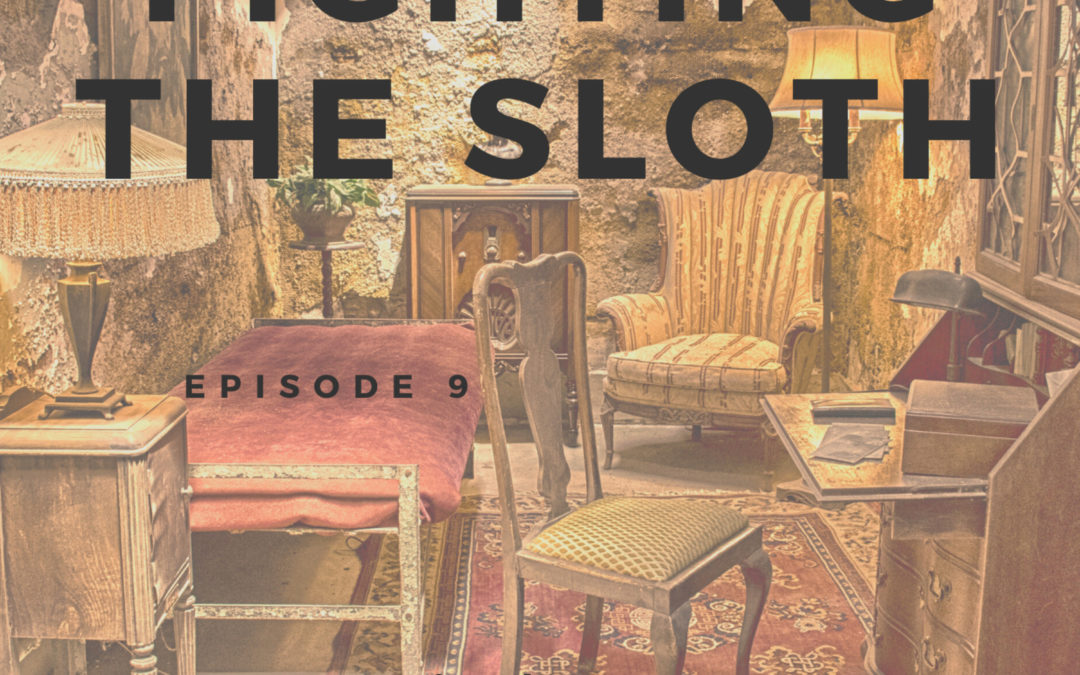 9: Fighting the Sloth