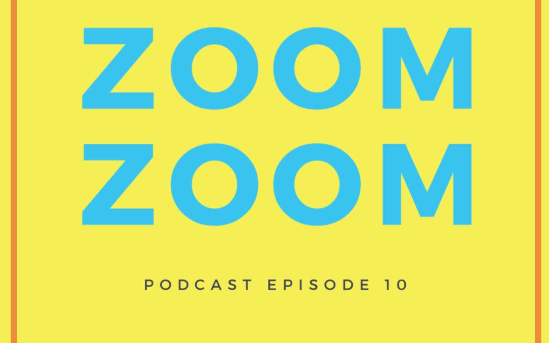 10: Zoom Zoom