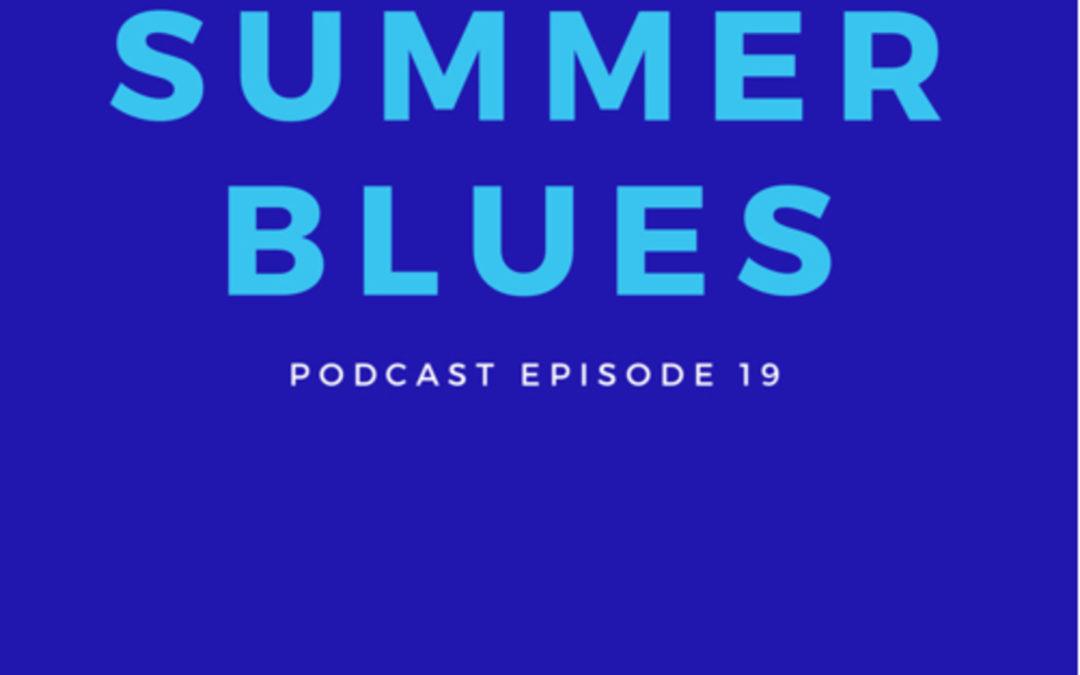 19: Summer Blues