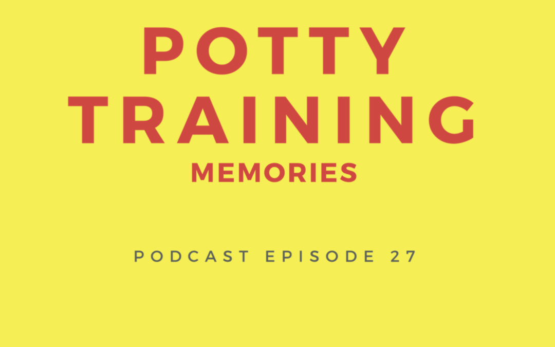 27: Potty Training Memories with Mandy Cox