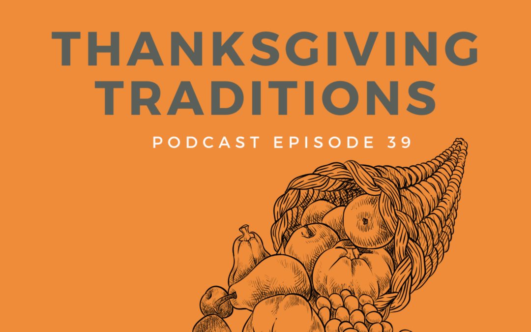 39: Thanksgiving Traditions