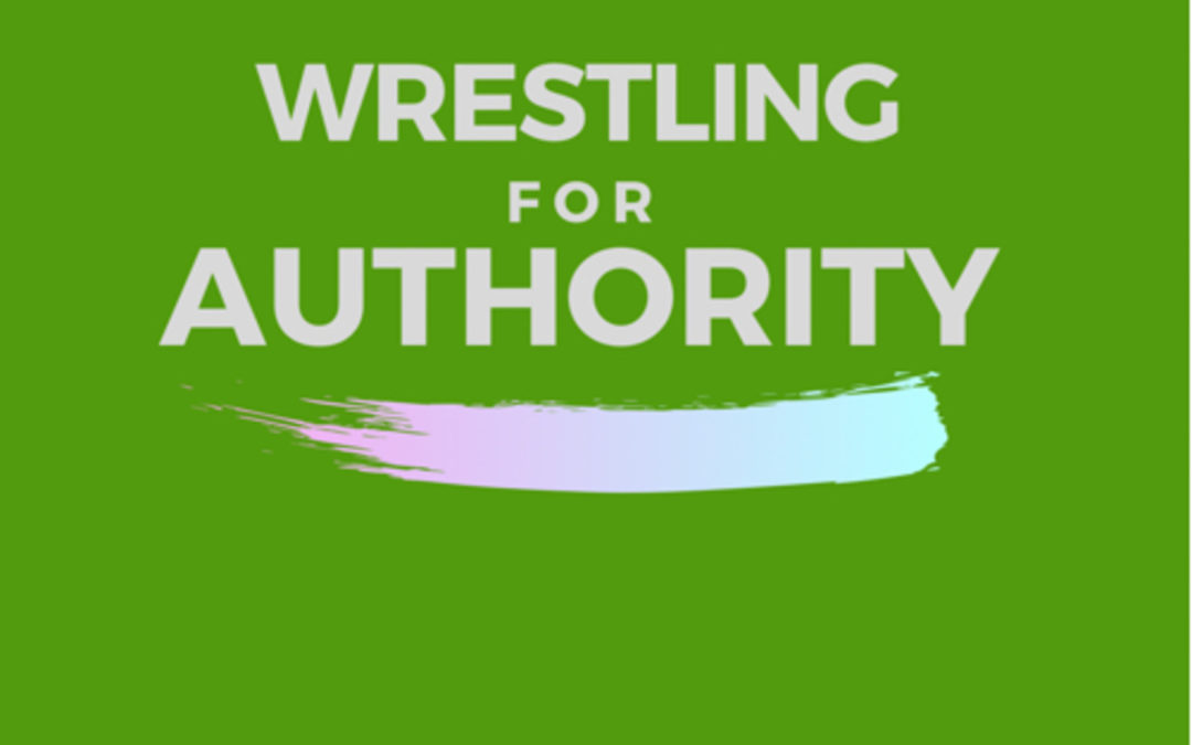 40: Wrestling for Authority