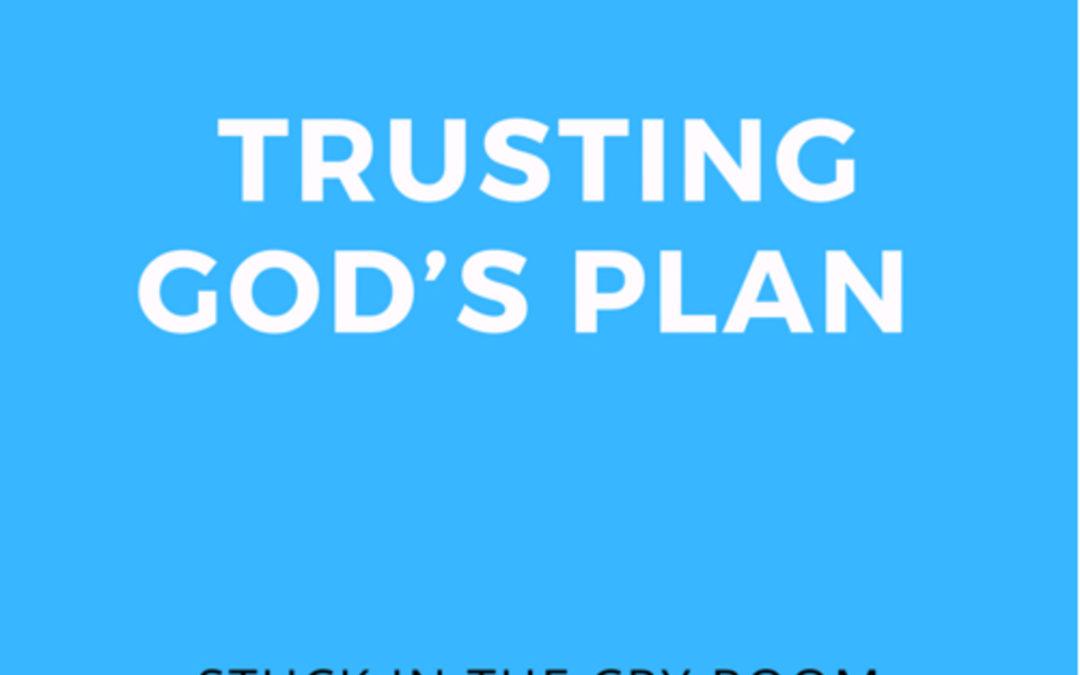 7: Trusting God's Plan
