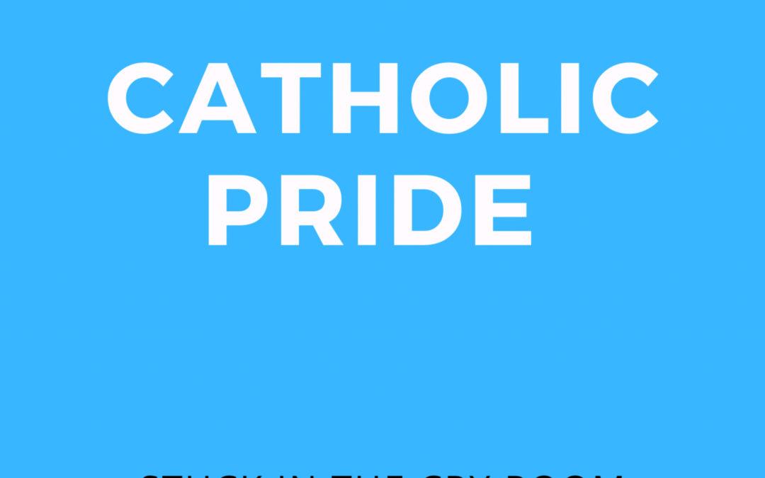 8: Catholic Pride