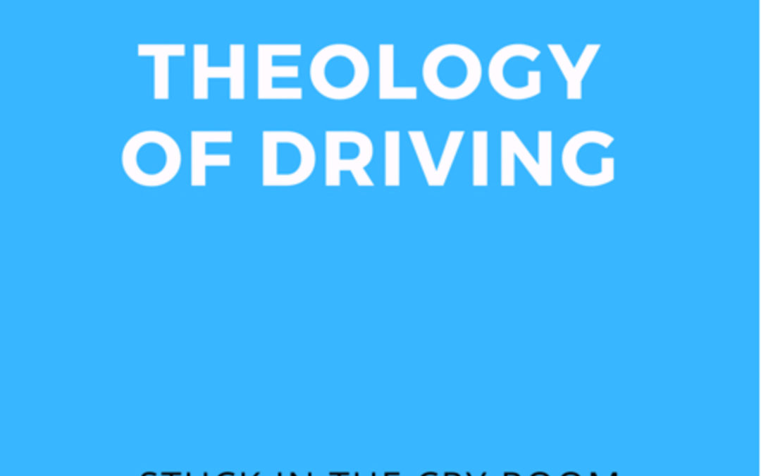 13: Theology of Driving